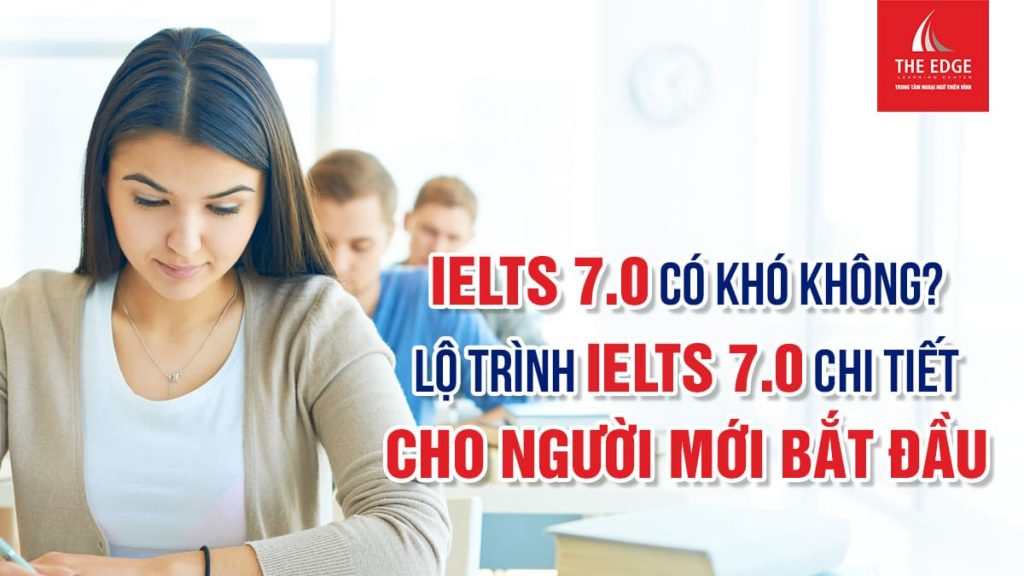 IELTS 7.0 - The Edge Learning Center