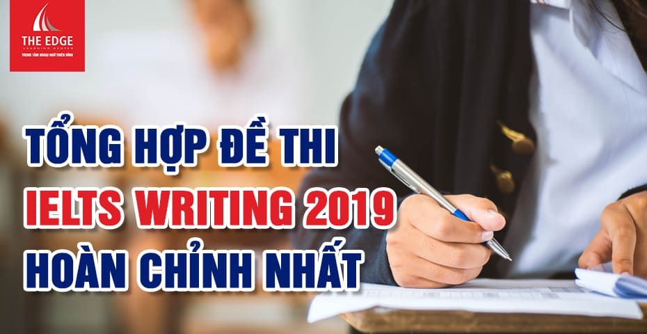 đề thi IELTS writing 2019 - The Edge Learning Center