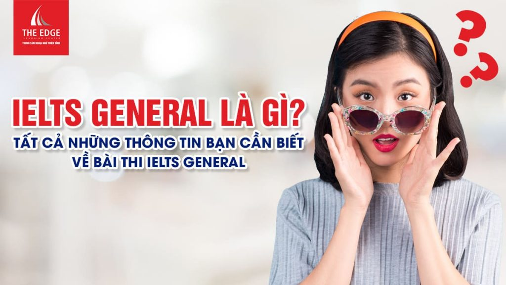 luyện thi IELTS general - The Edge Learning Center
