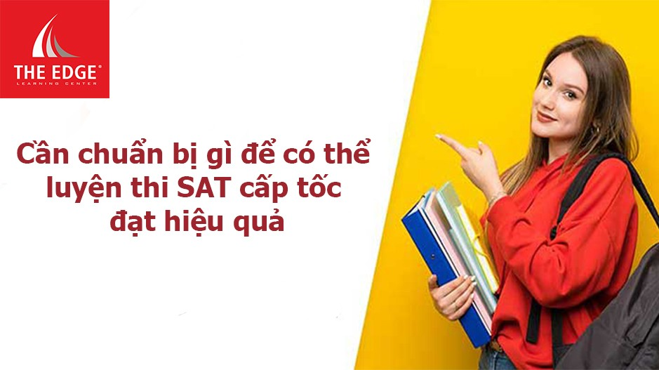 luyện thi sat cấp tốc - The Edge Learning Center