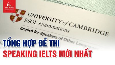 đề thi speaking IELTS mới nhất - The Edge Learning Center